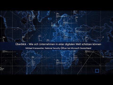 Überblick - Wie sich Unternehmen in einer digitalen Welt schützen können | Microsoft