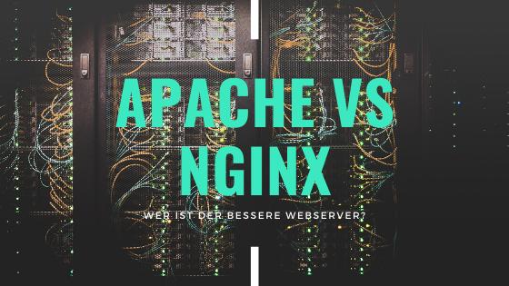 Apache vs Nginx - Wer ist der bessere Webserver?